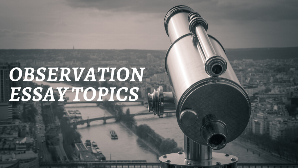 Observation essay topics
