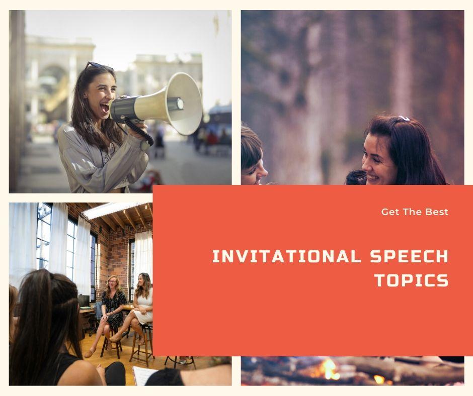 invitational speech topics