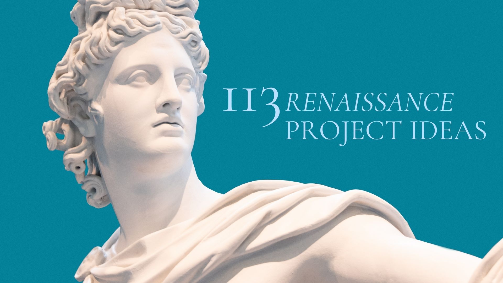 renaissance project ideas